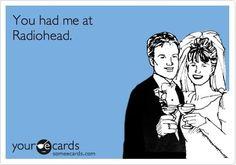 You had me at Radiohead