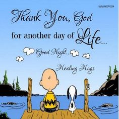 Thank you God for another day of life.