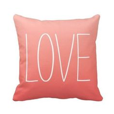 Coral Pink Ombr¨¦ Love Pillow Personalized Inch Square Cotton Throw Pillow Case Decor Cushion Covers Coral Throw Pillows, Throw Pillow Cases, Bed Pillows, Cushions, Pink Love, Coral Pink, Coral Color, Decorative Pillow Cases, Decorative Throw Pillows