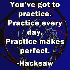 @eric_X28 Practice makes perfect. Check out what Hacksaw and the rest of his teammates have to say on this board.