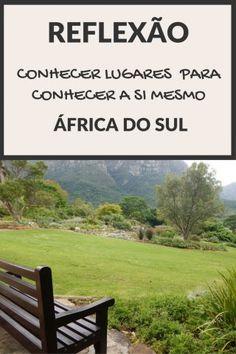 Conhecer Lugares para conhecer a si mesmo Dica de viagem para o seu roteiro pela Garden Route / Rota Jardim, Cidade do Cabo / Cape Town - África do Sul