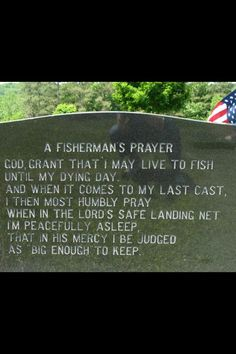 a fishermans prayer Headstone, to my friend who passed away 04/2013
