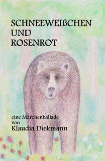 Scheeweißchen und Rosenrot - Klaudia Diekmann, Märchenballaden