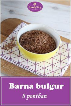 Hasznos tudnivalók a barna bulgurról 8 pontban Quinoa, Pudding, Desserts, Food, Bulgur, Tailgate Desserts, Deserts, Custard Pudding, Essen