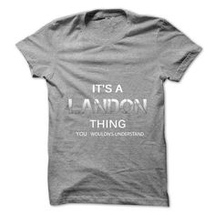 Its A LANDON Thing.You Wouldns Understand.Awesome Tshir - #gift for teens #retirement gift. LIMITED TIME PRICE => https://www.sunfrog.com/No-Category/Its-A-LANDON-ThingYou-Wouldns-UnderstandAwesome-Tshirt-.html?68278