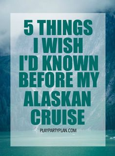 5 things I wish I'd known before my Alaskan cruise including great tips for Alaskan cruises like what to pack, how much you'll spend, and what to do!