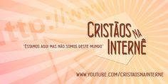 Cristãos na internê é um canal cristão no youtube que nasceu com o intuito de levar diversão ao cristão e mostra que nenhum ser humano necessita de efeitos de drogas licitas e ilícitas para ser feliz.   www.youtube.com/cristaosnainterne www.facebook.com/cristaosnainterne