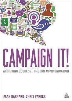 Campaign It!: Achieving Success Through Communication