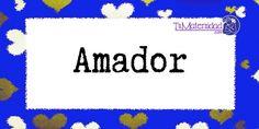 Conoce el significado del nombre Amador #NombresDeBebes #NombresParaBebes #nombresdebebe - http://www.tumaternidad.com/nombres-de-nino/amador/