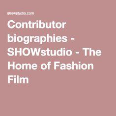 Contributor biographies - SHOWstudio - The Home of Fashion Film Biographies, Film, Makeup, Hair, Fashion, Movie, Make Up, Moda, Film Stock