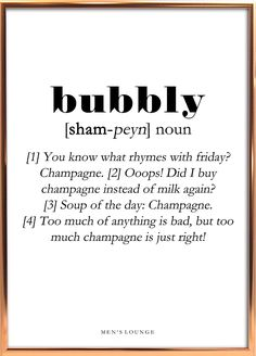 A funny Bubbly Definition as a poster. Can be bought from Men's Lounges webshop, which is linked in the profile. Go visit it to check out our other cool posters and more! #Bubbly #Poster #Decor #Interior design #Frame #Men #Gift Epic Texts, Funny Texts, Funny Jokes, Hump Day Quotes Funny, Happy Quotes, Minions Funny Images, Minions Quotes, Funny Sports Pictures, Funny Photos