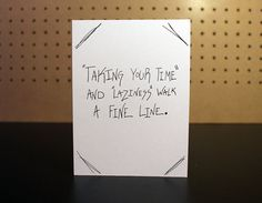 "The Procrastinator Card - For the one's who ""like to take their time."" Great for Birthday, Graduation or Work."