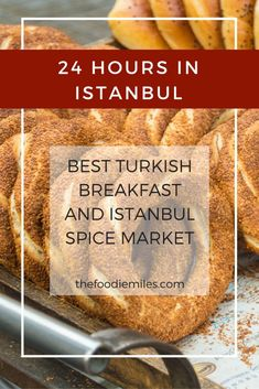 What to do in Istanbul if you only have 24 hours? You must have an amazing Turkish breakfast first and head down to the Spice Market after. Click on pin to learn more or save the pin for later!