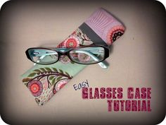 Tutorial-Mommy's Nap Time: {Easy} Glasses Case Tutorial
