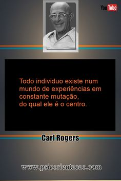 frases de psicologia, psicologia frases, frases humanistas psicologia, frase de psicologia, psicologia emocional frases, frases Carl Rogers