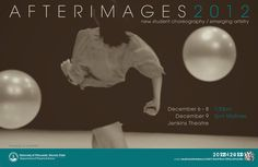 What: Afterimages 2012  Where: Noel Fine Arts Center's Jenkins Theatre   When: Thurday through Saturday (Dec. 6-8) at 7:30 p.m., and Sunday Matinee (Dec. 9) at 2 p.m.  Why: To perform nine new student dance works.