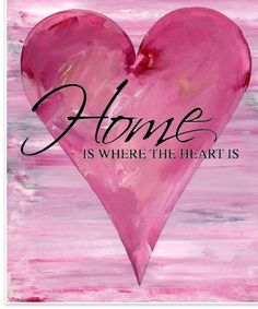 I love this as a sign.but I think I'll change mine to ~ Home.is where you hang your heart I Love Heart, With All My Heart, Happy Heart, Where The Heart Is, Your Heart, My Love, Everything Pink, Heart Art, Bunt