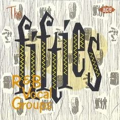 The Fifties - R&B Vocal Groups