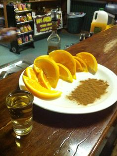 The best way to do tequila ever! Tequila, Orange and Cinnamon