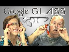Watch These Funny Reactions From Elderly People as They Play with Google Glass [VIDEO]