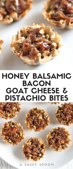 Honey Balsamic Bacon Goat Cheese & Pistachio BitesMini phyllo cups filled with basil, garlic, creamy goat cheese, chopped pistachios, and crumbled applewood smoked bacon then topped with a honey-balsamic glaze. Finger Food Appetizers, Yummy Appetizers, Appetizers For Party, Appetizer Recipes, Phyllo Appetizers, Easy Finger Food, Tailgate Appetizers, One Bite Appetizers, Appetizer Dessert