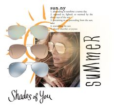 """Shades of You: Sunglass Hut Contest Entry"" by this-music-queen ❤ liked on Polyvore featuring Christian Dior, Ray-Ban, Tiffany & Co. and shadesofyou"