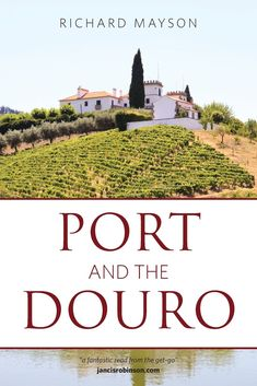 Port and the Douro, Written in an authoritative but entertaining manner by Port expert Richard Mayson, the third edition of Port and the Douro offers unparalleled insight into the world of Port and Douro wines. White Wine Grapes, Wine Varietals, Partner Reading, Dry Red Wine, Wine Education, Port Wine, Wine Making, Wine Country, Wine Recipes