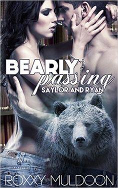 Saylor and Ryan: BBW New Adult Bear Shape Shifter Erotic Romance (Bearly Passing Book 1) - Kindle edition by Roxxy Muldoon. Paranormal Romance Kindle eBooks @ Amazon.com.  #shapeshifter #shifter #werebear #bbw #erotica