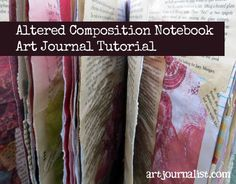 How to Make an Altered Composition Book Art Journal - Art Journalist | Art Journalist