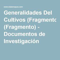 Generalidades Del Cultivos (Fragmento) - Documentos de Investigación