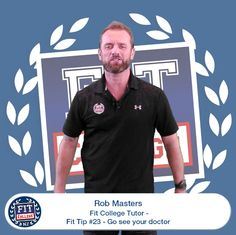 Rob Fit Tip, 23 - Go see your doctor Go See, See You, Career Choices, Personal Trainer, Masters, Trainers, Told You So, Medical, College