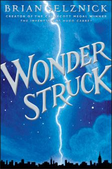 Wonderstruck (6 copies; lexile 830; great for reluctant readers)