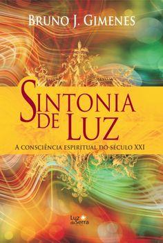 Sintonia de Luz - A Consciência Espiritual do Século XXI