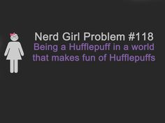 Only because Hufflepuffs are awesome.