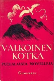 Valkoinen kotka   Kirjasampo.fi - kirjallisuuden kotisivu