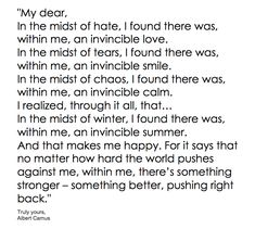 ...I found there was, within me an invincible calm... ~ Albert Camus