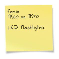Fenix TK60 vs TK70 LED Flashlight. A comparison chart. Details at http://comchoose.com/fenix-tk60-vs-tk70-specs/