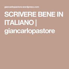 SCRIVERE BENE IN ITALIANO | giancarlopastore