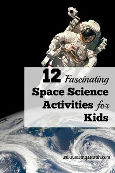 12 Fascinating Space Science Activities for Kids - Earning and Saving with Sarah - The Best Space Activities Ideas For Kids Science Week, Science Experiments Kids, Science For Kids, Science Projects, Science Space, Science Fun, Teaching Science, Teaching Art, Life Science
