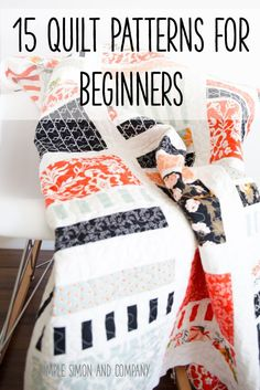 Sewing For Beginners 15 Quilt Patterns for Beginners - Simple Simon and Company - Have you ever wanted to make a quilt but didn't know where to start? These 15 Quilt Patterns for Beginners is the way to go! Quilting Tutorials, Quilting Projects, Beginner Quilting, Beginners Quilt, Quilting Ideas, Quilt Patterns For Beginners, Hand Quilting Designs, Embroidery Designs, Sewing Patterns Free