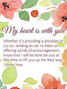 I Will be Here for You - Sympathy Card: This uplifting card offers a soothing watercolor background and supportive message when they need it most. There's a sense of hope, knowing that you will be there for them in any way you can, whether it's listening or offering kind words and gestures of your own. It's a comforting sentiment to put their mind at ease while helping to heal their heart.