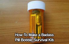 How To Make A Pill Bottle Survival Kit. Any survival kit is better than no kit at all. These are small, cheap and easy to carry around everyday.