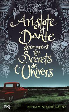 Artistote et Dante découvrent les Secrets de l'Univers - Benjamin Aure Saenz