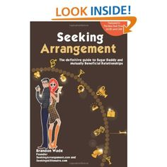 A companion to the author's dating website, SEEKING ARRANGEMENT: The Definitive Guide to Sugar Daddy and Mutually Beneficial Arrangements, opens the door on alternative relationship configurations to smash old stereotypes and break down puritanical assumptions. A revolutionary guide, it contains information useful to anyone striving to create successful relationships.