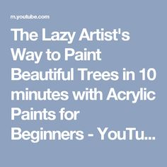 The Lazy Artist's Way to Paint Beautiful Trees in 10 minutes with Acrylic Paints for Beginners - YouTube