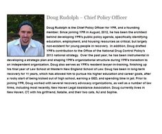 Doug Rudolph – Chief Policy Officer Doug Rudolph is the Chief Policy Officer for YPR, and a founding member
