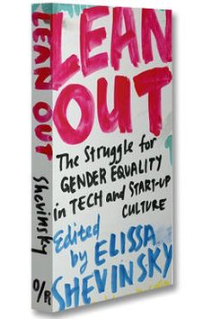 Lean Out, book review: Still waiting for change America's tech industry is a tough place to work if you don't fit the (young, white, male, straight) employee stereotype, as this essay collection documents.