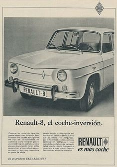 Vintage Cars Renault 8 advertisement from the Spain - Retro Advertising, Vintage Advertisements, Vintage Ads, Vintage Designs, Vintage Motorcycles, Cars And Motorcycles, Bmw Classic Cars, Classic Motors, Limousine