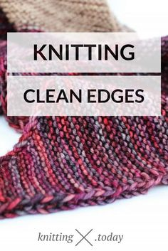 How do you master knitting clean edges improve the look of your finished knitting projects? a trick, and today sharing this tric Diy Laine, Knit Edge, Knitting Stitches, Knitting Help, Knitting Basics, Knitting Terms, Loom Knitting, Hand Knitting, Knitting Projects