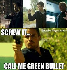 Screw it everyone catches my damn arrows call me green bullet